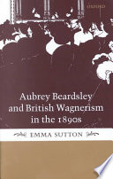 Aubrey Beardsley and British Wagnerism in the 1890s