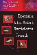 Experimental Animal Models in Neurobehavioral Research