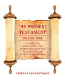The Present Testament Volume Nine