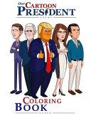Our Cartoon President Donald Trump Coloring Book