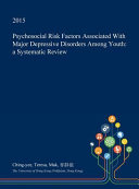 Psychosocial Risk Factors Associated with Major Depressive Disorders Among Youth