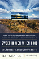 Sweet Heaven When I Die: Faith, Faithlessness, and the Country In Between [Pdf/ePub] eBook
