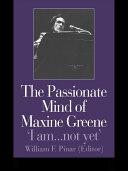 Pdf The Passionate Mind of Maxine Greene