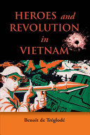 Heroes and Revolution in Vietnam