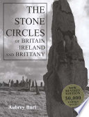 The Stone Circles of Britain  Ireland  and Brittany