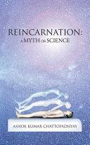Reincarnation: a Myth or Science [Pdf/ePub] eBook