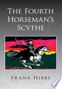 The Fourth Horseman's Scythe