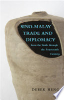Sino Malay Trade And Diplomacy From The Tenth Through The Fourteenth Century
