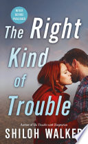 The Right Kind Of Trouble Book
