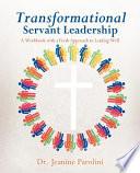 Transformational Servant Leadership