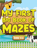 My First Big Book Of Mazes Ages 4 6 Book PDF