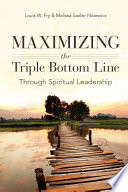 Maximizing the Triple Bottom Line Through Spiritual Leadership