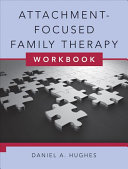 Attachment focused Family Therapy Workbook