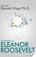The Wisdom of Eleanor Roosevelt