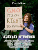 Genetically Modified Organisms Foods  The Truth About Genetically Modified Food    a Layman s Insight Into  What Is Genetically Modified Organisms   and the Genetic Engineering Chaos Today