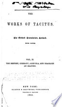 The Works Of Tacitus The History Germany Agricola And Dialogue On Orators