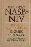 The Interlinear NASB NIV Parallel New Testament in Greek and English