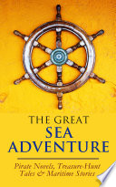 THE GREAT SEA ADVENTURE - Pirate Novels, Treasure-Hunt Tales & Maritime Stories