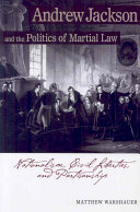 Andrew Jackson and the Politics of Martial Law