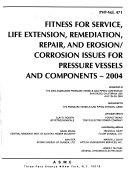 Fitness For Service Life Extension Remediation Repair And Erosion Corrosion Issues For Pressure Vessels And Components 2004 Book PDF