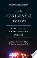 Book cover for The Violence Project : how to stop a mass shooting epidemic