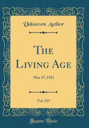 The Living Age  Vol  255