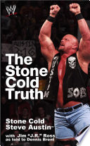 """The Stone Cold Truth"" by Steve Austin, J.R. Ross, Dennis Bryant"