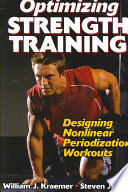 """Optimizing Strength Training: Designing Nonlinear Periodization Workouts"" by William J. Kraemer, Steven J. Fleck"