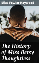 The History of Miss Betsy Thoughtless Pdf/ePub eBook