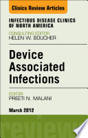 Device Associated Infections An Issue Of Infectious Disease Clinics E Book Book PDF