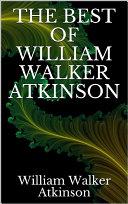 The best of William Walker Atkinson