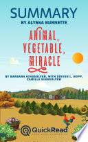 Summary of Animal  Vegetable  Miracle by Barbara Kingsolver  with Steven L  Hopp  and Camille Kingsolver