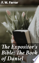 The Expositor S Bible The Book Of Daniel