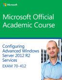 70 412 Configuring Advanced Windows Server 2012 Services R2