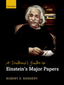 A Student s Guide to Einstein s Major Papers