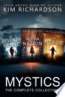 Mystics, The Complete Collection: The Seventh Sense#1, The Alpha Nation#2, The Nexus#3