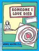 Grow  Someone I Love Died  A Child s Workbook about Loss and Grieving