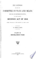 Hearings Before The Committee On Ways And Means House Of Representatives On The Proposed Revenue Act Of 1918 June 7 To July 17 And August 5 14 And 15 1918