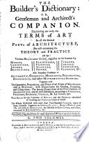 The Builder s Dictionary  Or  Gentleman and Architect s Companion