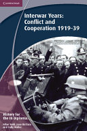 History for the IB Diploma  Interwar Years  Conflict and Cooperation 1919 39