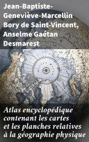 Pdf Atlas encyclopédique contenant les cartes et les planches relatives à la géographie physique Telecharger