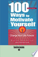 """""""100 Ways to Motivate Yourself: Change Your Life Forever: Easy Read Comfort Edition"""" by Steve Chandler"""