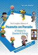 The Complete History of Peanuts on Parade - A Tribute to Charles M. Schulz
