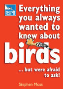 Everything You Always Wanted To Know About Birds       But Were Afraid To Ask