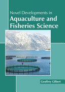 Novel Developments In Aquaculture And Fisheries Science