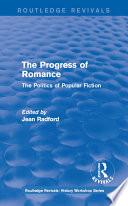 Routledge Revivals  The Progress of Romance  1986