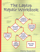The Laptop Repair Workbook: An Introduction to Troubleshooting and ...