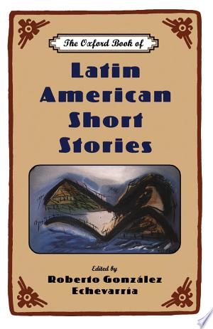 Download The Oxford Book of Latin American Short Stories Free Books - Dlebooks.net