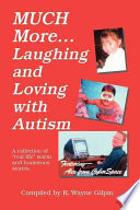 Much More Laughing and Loving with Autism