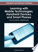 Learning with Mobile Technologies  Handheld Devices  and Smart Phones  Innovative Methods